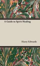 A Guide to Spirit Healing