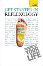 Get Started in Reflexology: Teach Yourself 2010