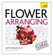 Get Started with Flower Arranging: Teach Yourself 2010