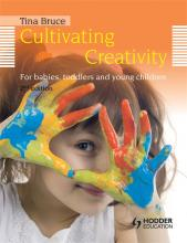 Cultivating Creativity, 2nd Edition For Babies, Toddlers and Young Children