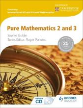 Cambridge International AS and A Level Mathematics Pure Mathematics 2 and 3