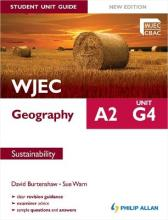 WJEC A2 Geography Student Unit Guide: Unit G4 Sustainability