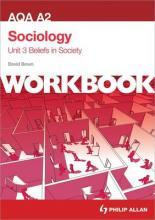 AQA A2 Sociology Unit 3 Workbook: Beliefs in Society