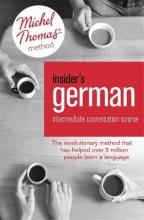 Insider's German Intermediate Conversation Course (Learn German with the Michel Thomas Method): Intermediate conversation course