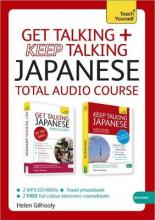 Get Talking and Keep Talking Japanese Total Audio Course
