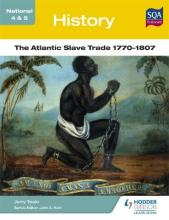 National 4 & 5 History: The Atlantic Slave Trade 1770-1807