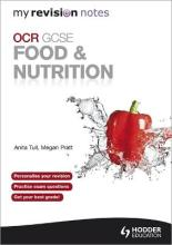 My Revision Notes: OCR GCSE Food and Nutrition