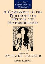 A Companion to the Philosophy of History and Historiography
