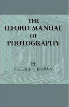 The Ilford Manual Of Photography