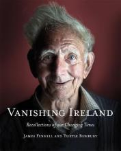 Vanishing Ireland: Recollections of our Changing Times