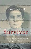 Survivor: Auschwitz, the Death March and my fight for freedom