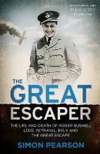 THE GREAT ESCAPER: The Life and Death of Roger Bushell 'The mastermind behind The Great Escape' - The Times