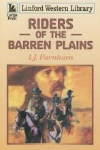 Riders Of The Barren Plains