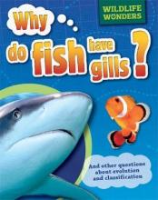 Wildlife Wonders: Why Do Fish Have Gills?
