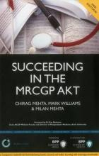 Succeeding in the MRCGP AKT (Applied Knowledge Test): 500 SBAs, EMQs and Picture MCQs, with a Full Mock Test