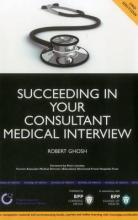 Succeeding in Your Consultant Medical Interview