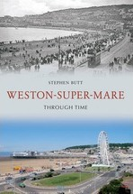 Weston-Super-Mare Through Time
