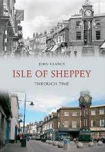 Isle of Sheppey Through Time