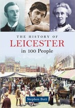 The History of Leicester in 100 People