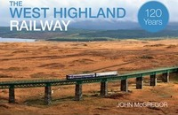 The West Highland Railway 120 Years