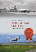 Birmingham Airport Through Time