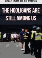The Hooligans Are Still Among Us