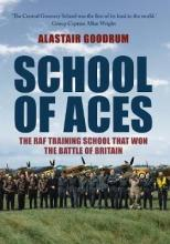 School of Aces  The RAF Training School that Won the Battle of Britain
