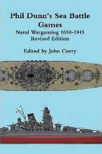 Phil Dunn's Sea Battle Games Naval Wargaming 1650-1945