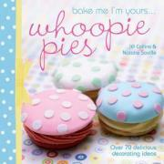 Bake Me I'm Yours... Whoopie Pies