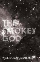 The Smokey God Or A Voyage To The Inner World