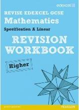 REVISE Edexcel GCSE Mathematics Spec A Higher Revision Workbook