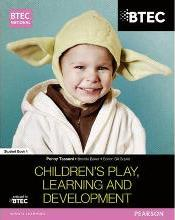 BTEC National Children's Play, Learning and Development: Student Book 1