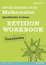 REVISE Edexcel GCSE Mathematics Spec A Linear Revision Workbook Foundation - Print and Digital Pack