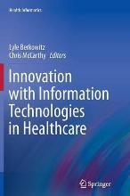 Innovation with Information Technologies in Healthcare