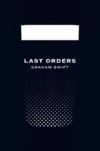 Last Orders (Picador 40th Anniversary Edition)