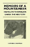 Memoirs of a Mountaineer - Helvellyn to Himalaya Lhasa