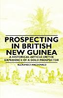 Prospecting in British New Guinea - A Historical Article on the Experience of a Gold Prospector