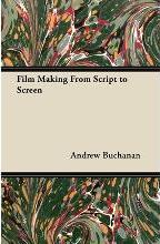 Film Making From Script to Screen