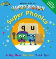 Phonics with the Alphablocks: Super Phonics