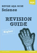 REVISE AQA: GCSE Science A Revision Guide Higher