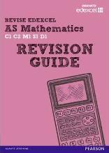 REVISE EDEXCEL: AS Mathematics Revision Guide