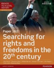 Edexcel AS/A Level History, Paper 1&2: Searching for Rights and Freedoms in the 20th Century Student Book + ActiveBook