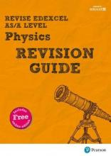 Revise Edexcel AS/A Level Physics Revision Guide