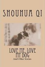 Love Me, Love My Dog and Other Stories