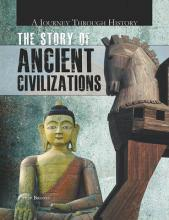 The Story of Ancient Civilizations