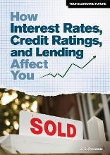 How Interest Rates, Credit Ratings, and Lending Affect You