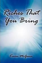 Riches That You Bring