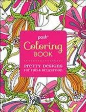 Posh Coloring Book : Pretty Designs for Fun and Relaxation