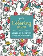 Posh Coloring Book Vintage Designs For Fun And Relaxation