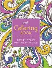 Posh Coloring Book : Art Therapy for Fun and Relaxation